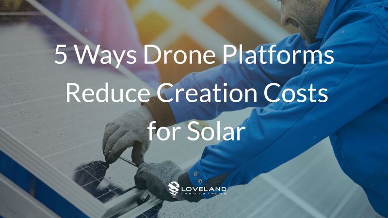 lowering costs with drone site surveys