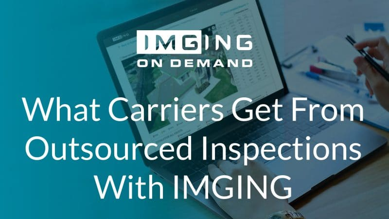 What Carriers Get From Outsourced Inspections with IMGING
