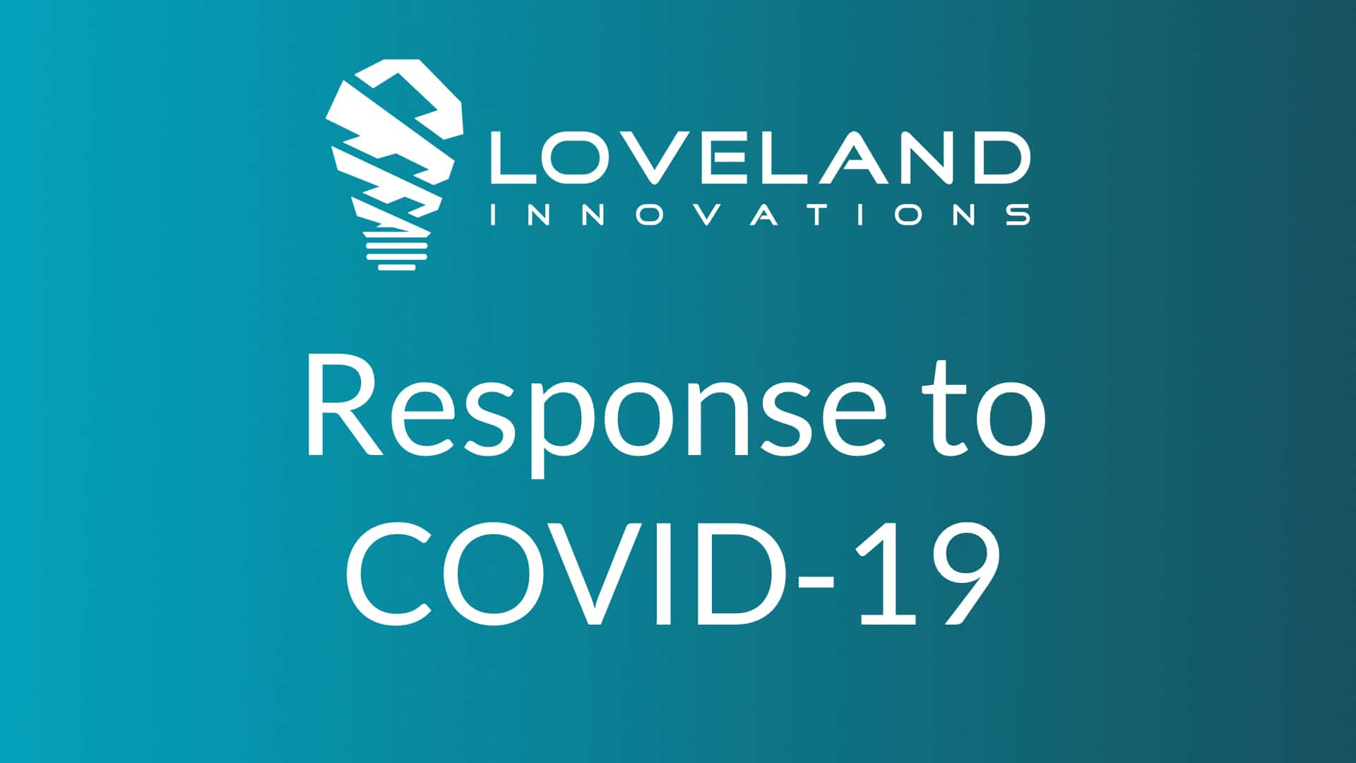 COVID-19 Response by Loveland Innovations
