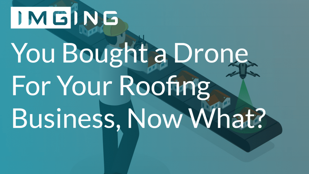 Drone for roofing businesses
