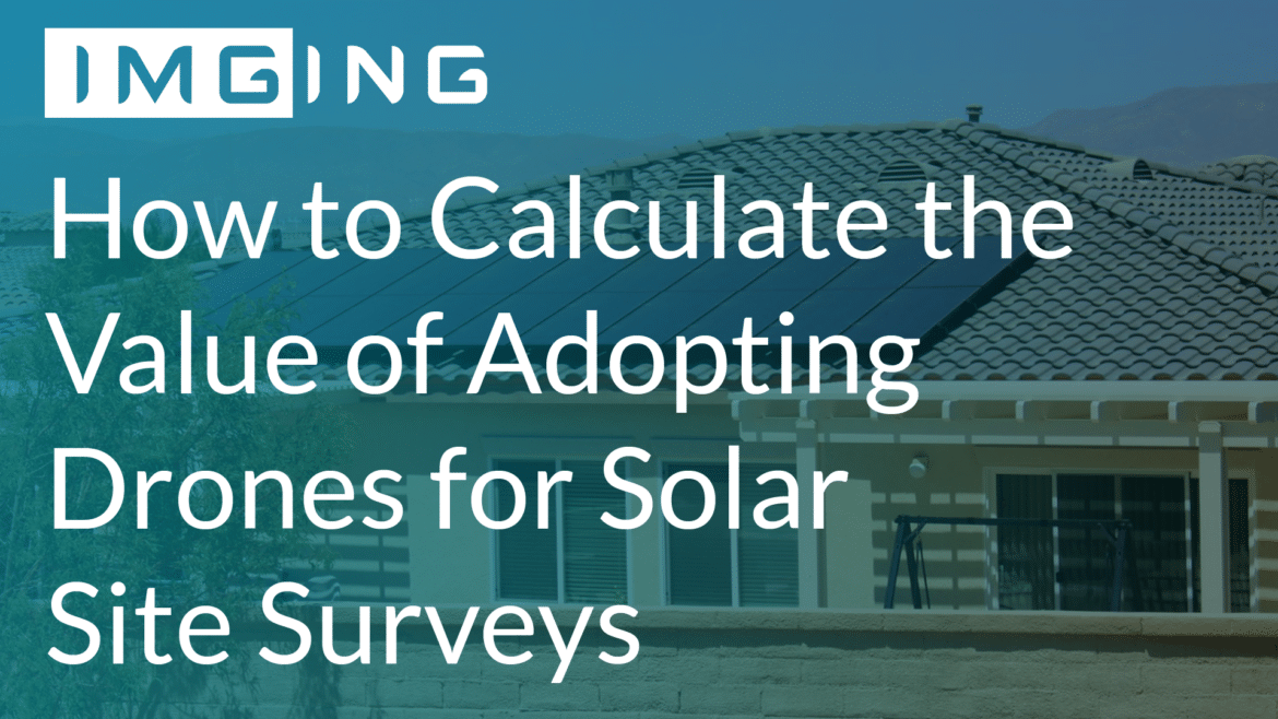 how to calculate the value of adopting drones for solar site surveys
